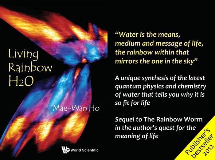 Living Rainbow H2O. By Dr. Mae-Wan Ho