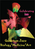 Celebrating I-SIS - Quantum Jazz Biology event March 2011