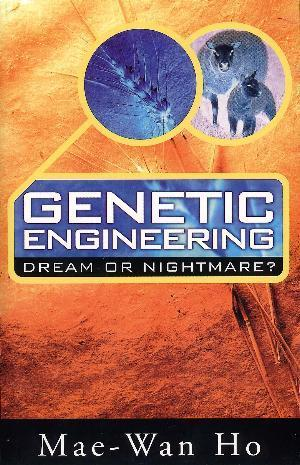 Genetic Engineering Dream or Nightmare - Dr. Mae-Wan Ho