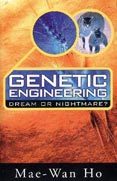 Genetic Engineering - Dream or Nightmare