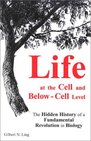 Life at the Cell and Below-Cell Level, The Hidden History of a Fundamental Revolution in Biology